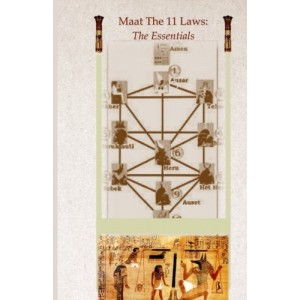 Maat the 11 Laws: The Essentials