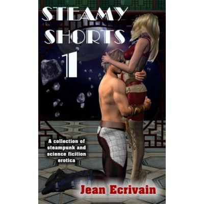 Steamy Shorts 1: A collection of Steampunk and Science Fiction Erotica short fiction (Volume 1)