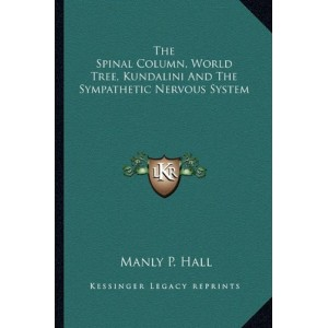 The Spinal Column, World Tree, Kundalini And The Sympathetic Nervous System
